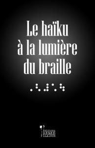 Couverture Le haïku à la lumière du braille